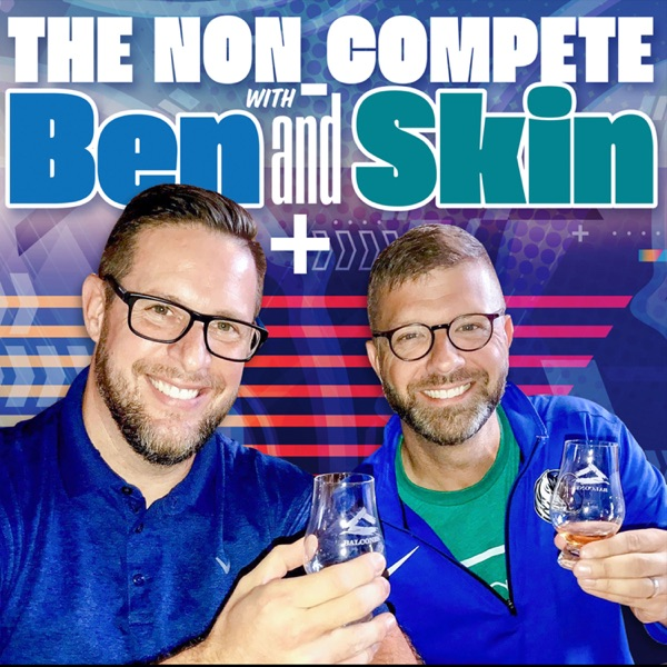 The NonCompete with Ben & Skin