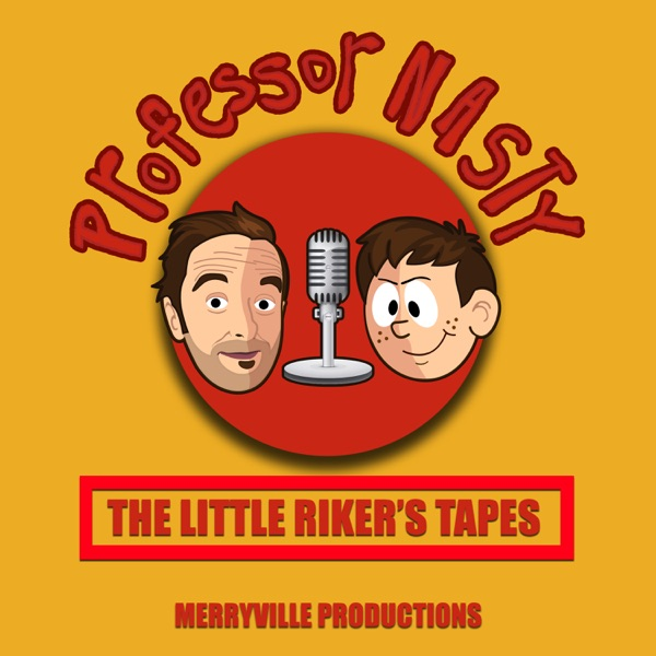 Professor Nasty: The Little Rikers Tapes