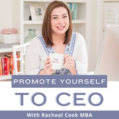 Promote Yourself to CEO | Small Business Strategy for Women Entrepreneurs