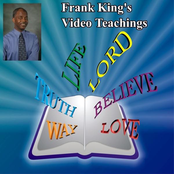 Frank King's Video Teachings