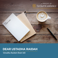 Dear Ustadha Raidah podcast