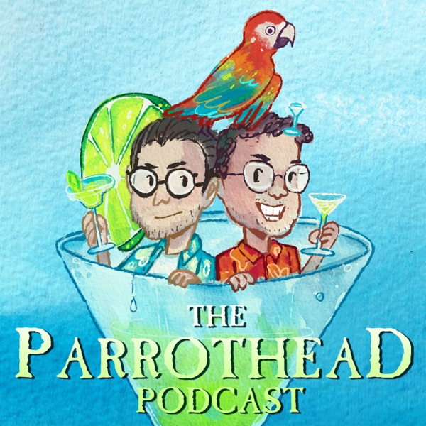The Parrothead Podcast: All Things Jimmy Buffett | Podbay