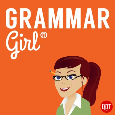 Grammar Girl Quick and Dirty Tips for Better Writing:QuickAndDirtyTips.com
