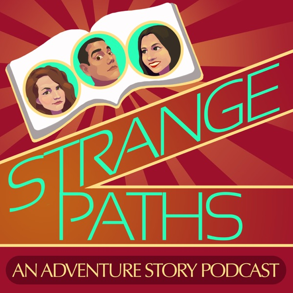 Strange Paths: An Adventure Story Podcast