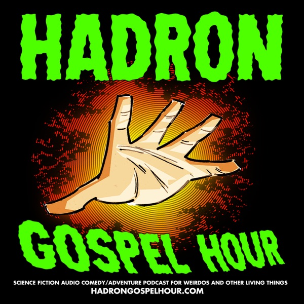 Hadron Gospel Hour
