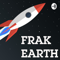 Frak Earth podcast
