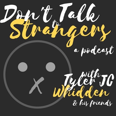 Don't Talk to Strangers Podcast