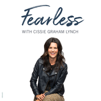 Fearless with Cissie Graham Lynch podcast