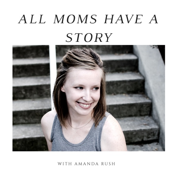All Moms Have a Story