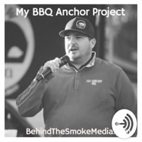 BBQ Anchor Project - Behind The Smoke Media podcast