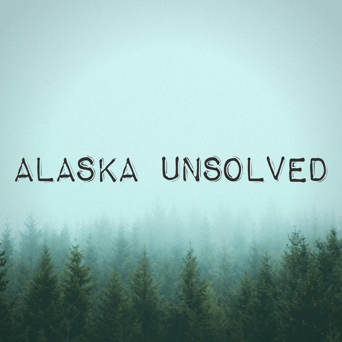 Alaska Unsolved
