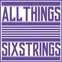 All Things Six Strings podcast