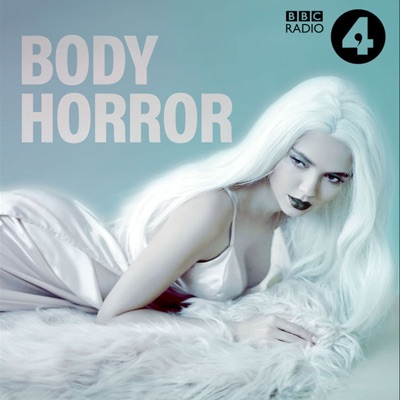 Body Horror:BBC Radio 4