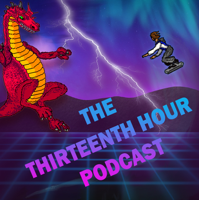 The Thirteenth Hour Podcast podcast