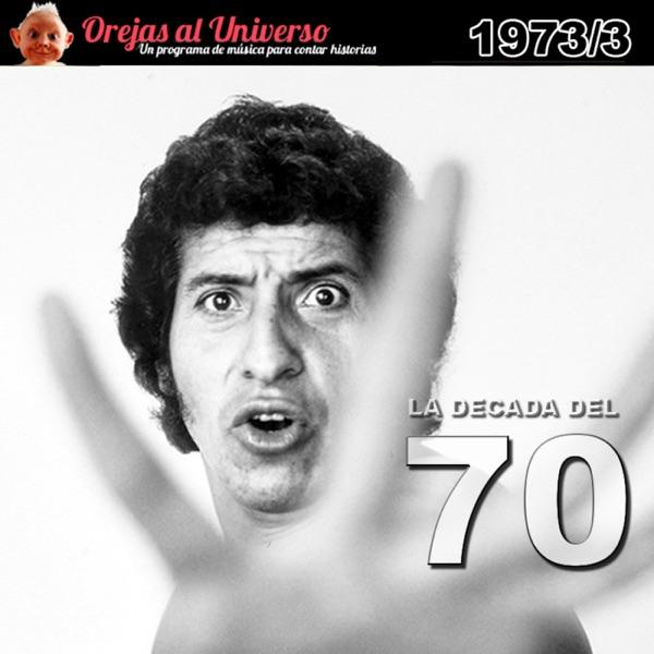 La Década del 70 - 1973 - Tercera Parte