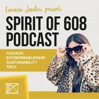 Spirit of 608: Fashion, Entrepreneurship, Sustainability + Tech podcast