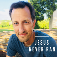 Jesus Never Ran podcast