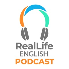 The RealLife English Podcast