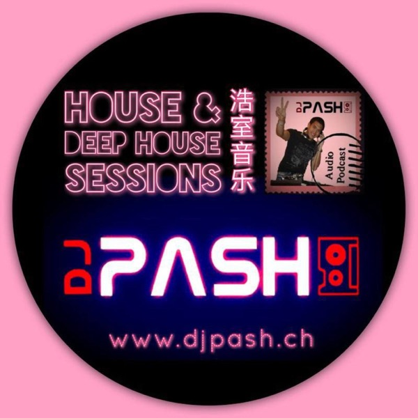 dj PASH - 浩室音乐 (All Sessions in Podcast)