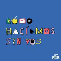 Podcast cover art for Cómo Hacíamos sin Vos