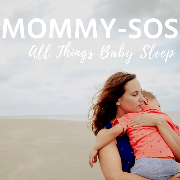 Mommy SOS: All Things Baby Sleep