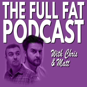 The Full Fat Podcast