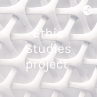 Ethic Studies project podcast
