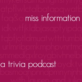Miss Information: A Trivia Podcast on Apple Podcasts