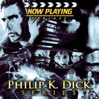 Now Playing: The Philip K. Dick Retrospective Series podcast