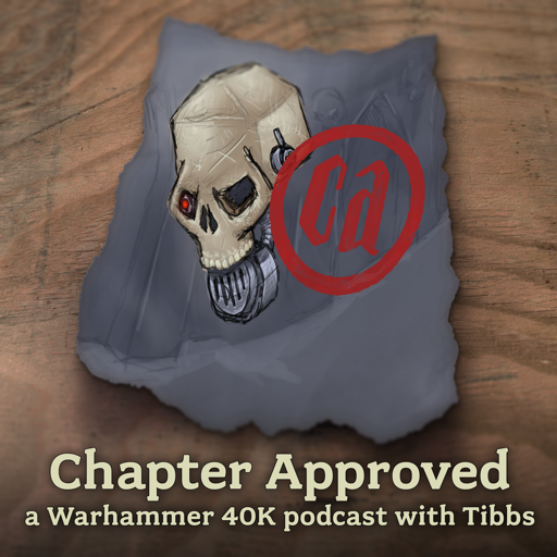 Cover image of Chapter Approved - a Warhammer 40K podcast.