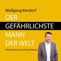 Der gefährlichste Mann der Welt - Der Business-Coaching-Podcast podcast