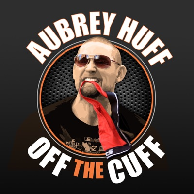 Off the Cuff with Aubrey Huff:Aubrey Huff