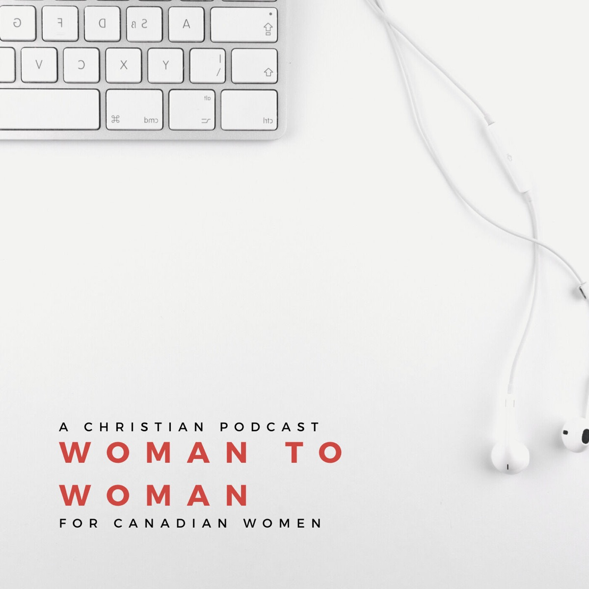 Woman to Woman: A Christian Podcast for Canadian Women