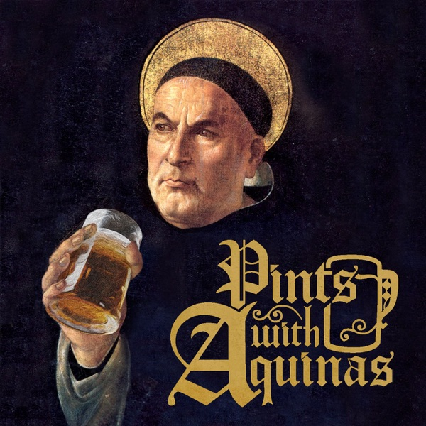 Pints With Aquinas podcast show image