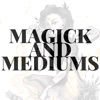 Magick and Mediums artwork