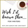 Wish I'd Known Then . . . For Writers artwork