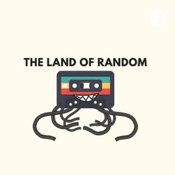 The Land Of Random