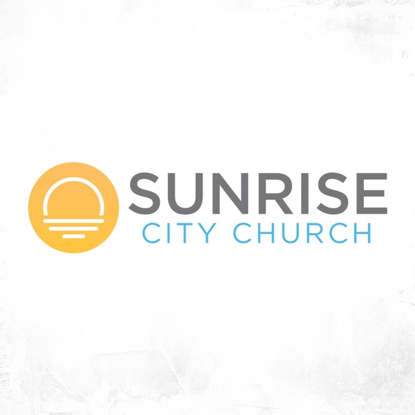 Sunrise City Church Podcast