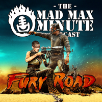 Mad Max Minute presents: Fury Road (2015) podcast