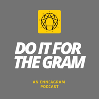 Do It For The Gram: An Enneagram Podcast podcast