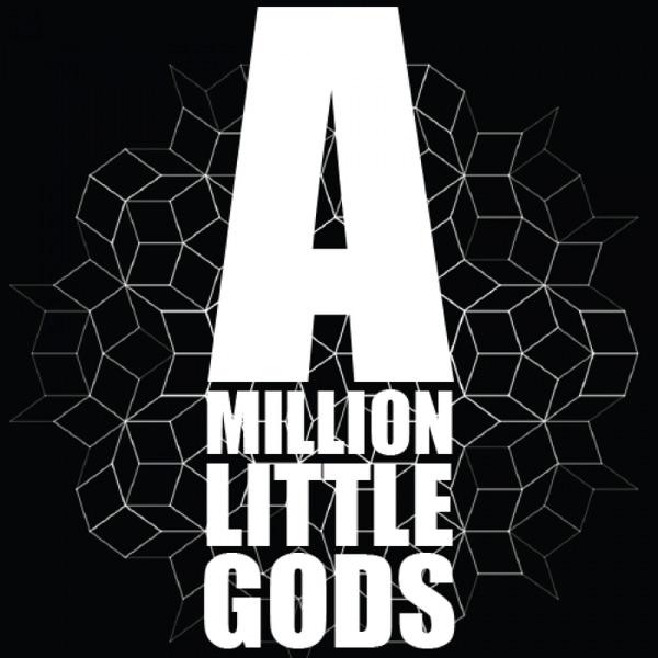 A Million Little Gods