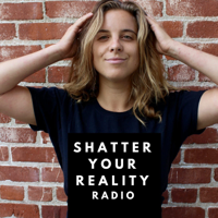 Shatter Your Reality Radio podcast
