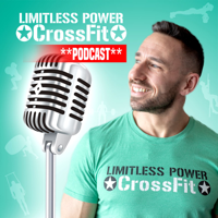 Limitless Power CrossFit podcast