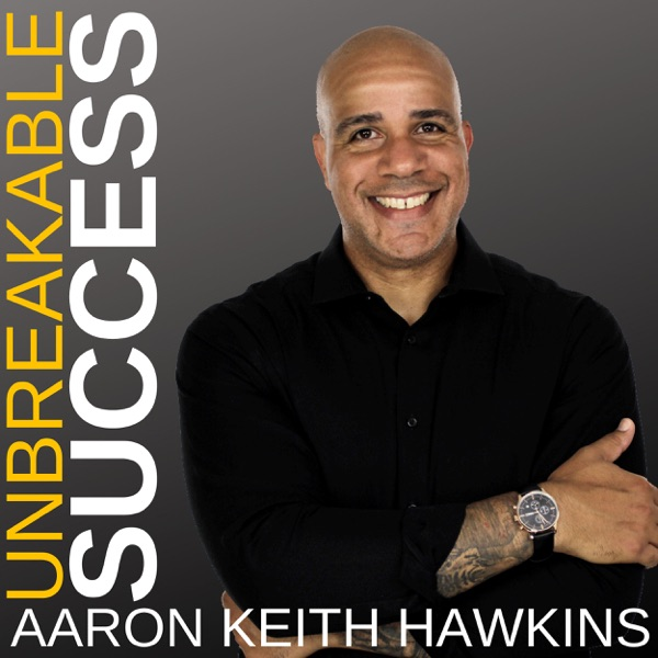 The Unbreakable Success Podcast