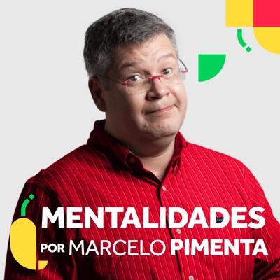 Mentalidades por Marcelo Pimenta - Descomplicando a inovação:Marcelo Pimenta