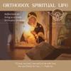 Greek Orthodox Spiritual Life