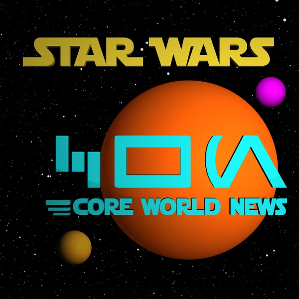 Core World News: A Star Wars Weekly Podcast