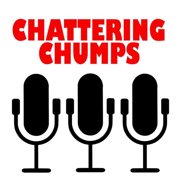 Chattering Chumps Podcast