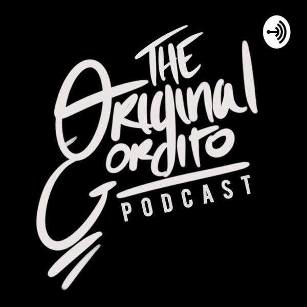 The Original Gordito Podcast