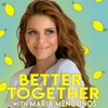 Better Together with Maria Menounos artwork